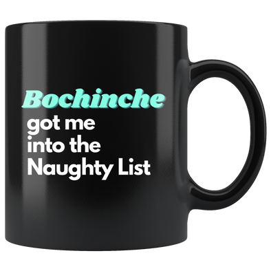Bochinche Got Me Into The Naughty List 11oz Black Mug