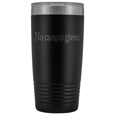 No Carajos Given 20oz Tumbler