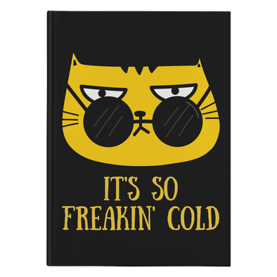 It's So Freaking Cold Winter Cat Journal