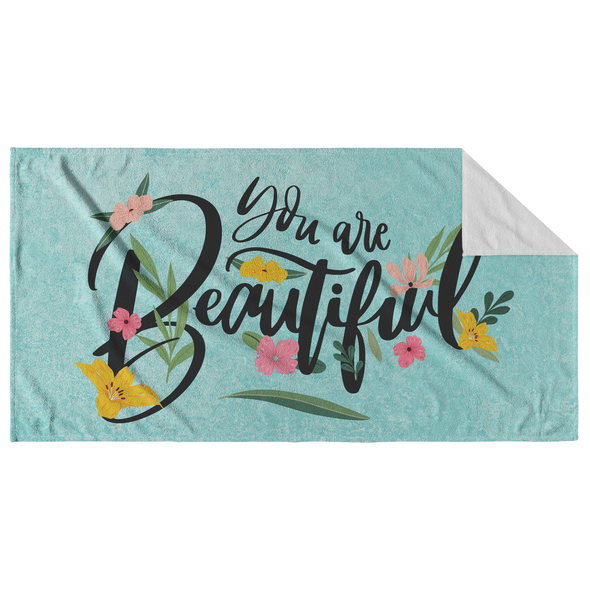 You Are Beautiful Beach Towel