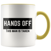 Hands Off! This Man Is Taken 11oz Accent Mug