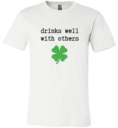 Drink Well With Others Unisex & Youth T-Shirt