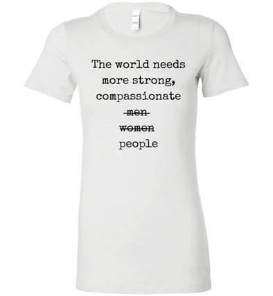 The World Needs More People Women's T-Shirt