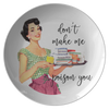 "Don't Make Me poison You 10"" Dinner Plate"