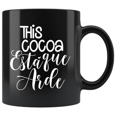 This Cocoa Está Que Arde 11oz Black Mug