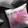 Be Gentle With Your Self Throw Pillow