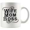 Wife Mom Boss 11oz White Mug