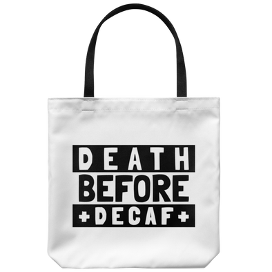 Death Before Decaf Tote Bag