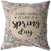 A Kind Word Is Like A Spring Day Throw Pillow
