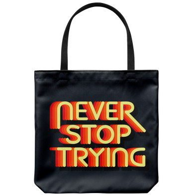 Never Stop Trying Tote Bag