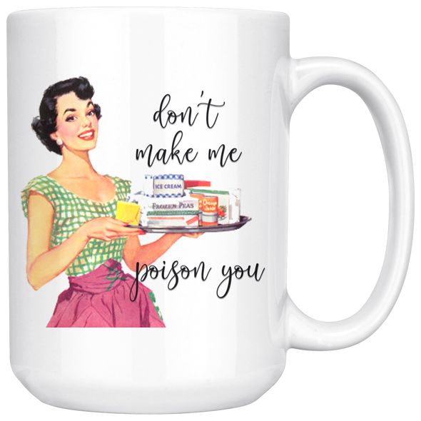 Don't Make Me Poison You Multi Size White Mug
