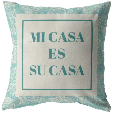 Mi Casa es Su Casa Throw Pillow