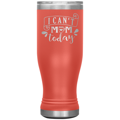 I Can't Mom Today 20oz Modern Tumbler