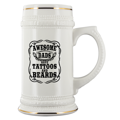 Awesome Dads Have Tattoos and Beards 22oz Beer Stein