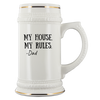 My House My Rules -Dad 22oz Beer Stein