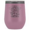 Wine is The Answers 12oz Wine Tumbler
