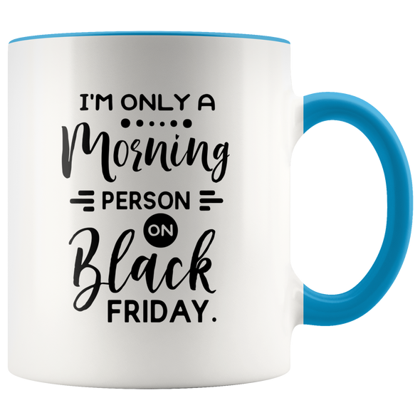 Black Friday Morning Person 11oz Accent Mug