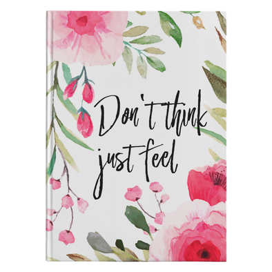 Don't Think Just Feel Journal