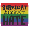 Straight Against Hate Mousepad