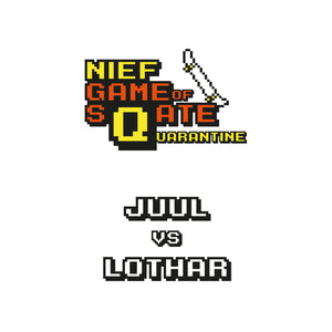 GAME 9: JUUL VS LOTHAR