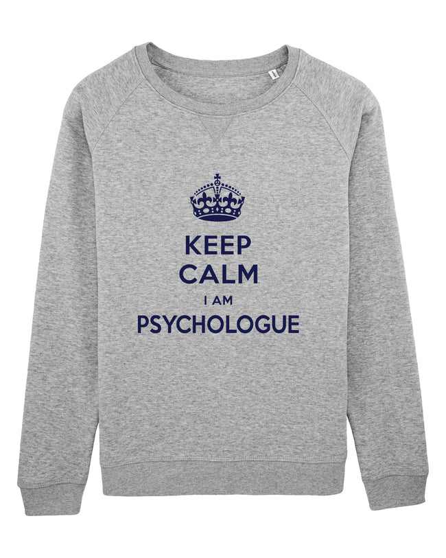 Sweat Keep calm I'm Psychologue - Comptoir des Psychologues