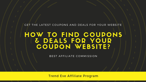 How to Find Coupon Codes and Deals for Your Coupon Website?