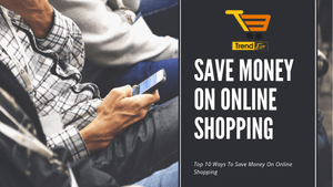 Top 10 Ways To Save Money On Online Shopping