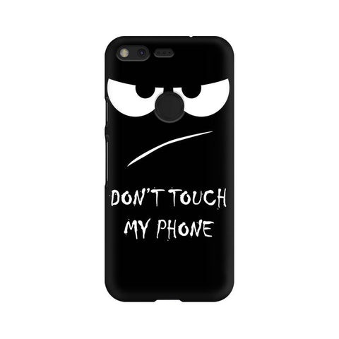 Don't Touch My Phone Google Mobile Cover - Trend Eve