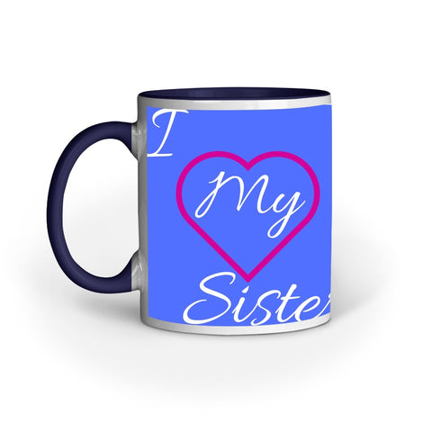 I Love My Sister Mug - Trend Eve