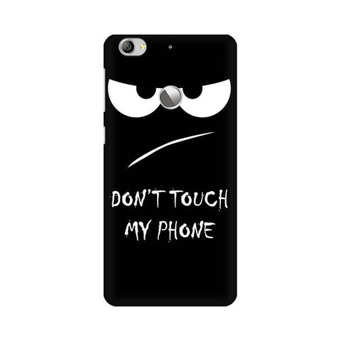Don't Touch My Phone LeEco Mobile Cover - Trend Eve