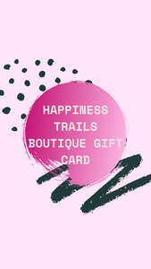 Happiness Trails Boutique Gift Card