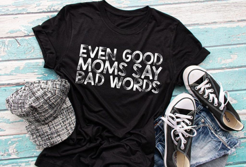 Even Good Moms Say Bad Words