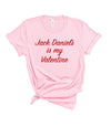 There's no other man that will make you feel nice and warm during this cuddle season! Let Jack Daniel know that you only have eyes for him! Wear this funny Valentine's Day shirt to show your love for Whiskey!