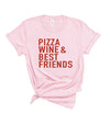 PIZZA, WINE AND BESTFRIENDS  TEE