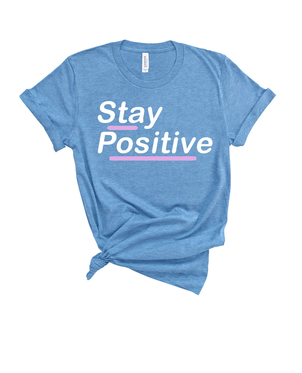 STAY POSITIVE TEE