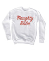 NAUGHTY BABE SWEATSHIRT