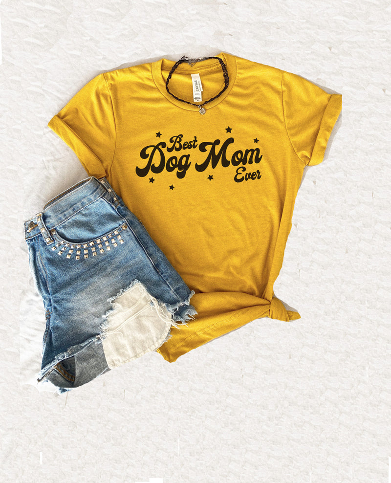 BEST DOG MOM EVER TEE