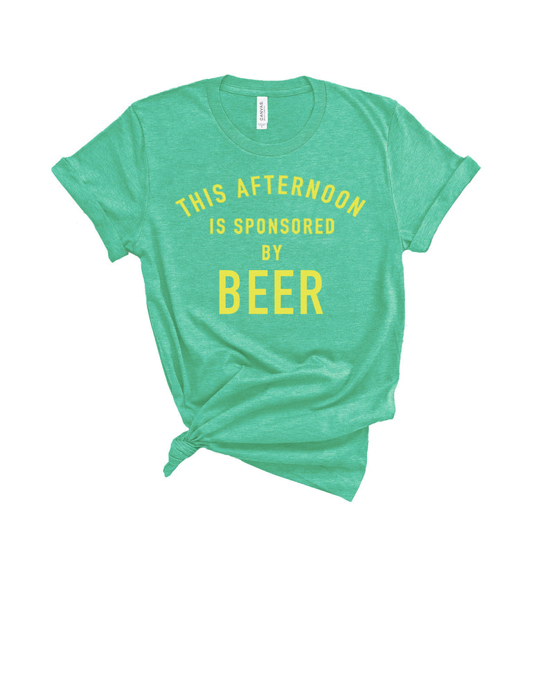 THIS AFTERNOON IS SPONSORED BY BEER TEE