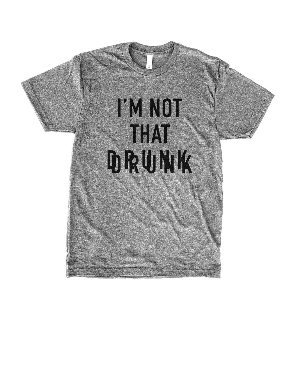 Let people know that you're NoT tHaT dRuNk! This funny drinking shirt for men is a great shirt to show that not only are you there to have a good time but you're also ready to PARTY.... ( if you're not already!)