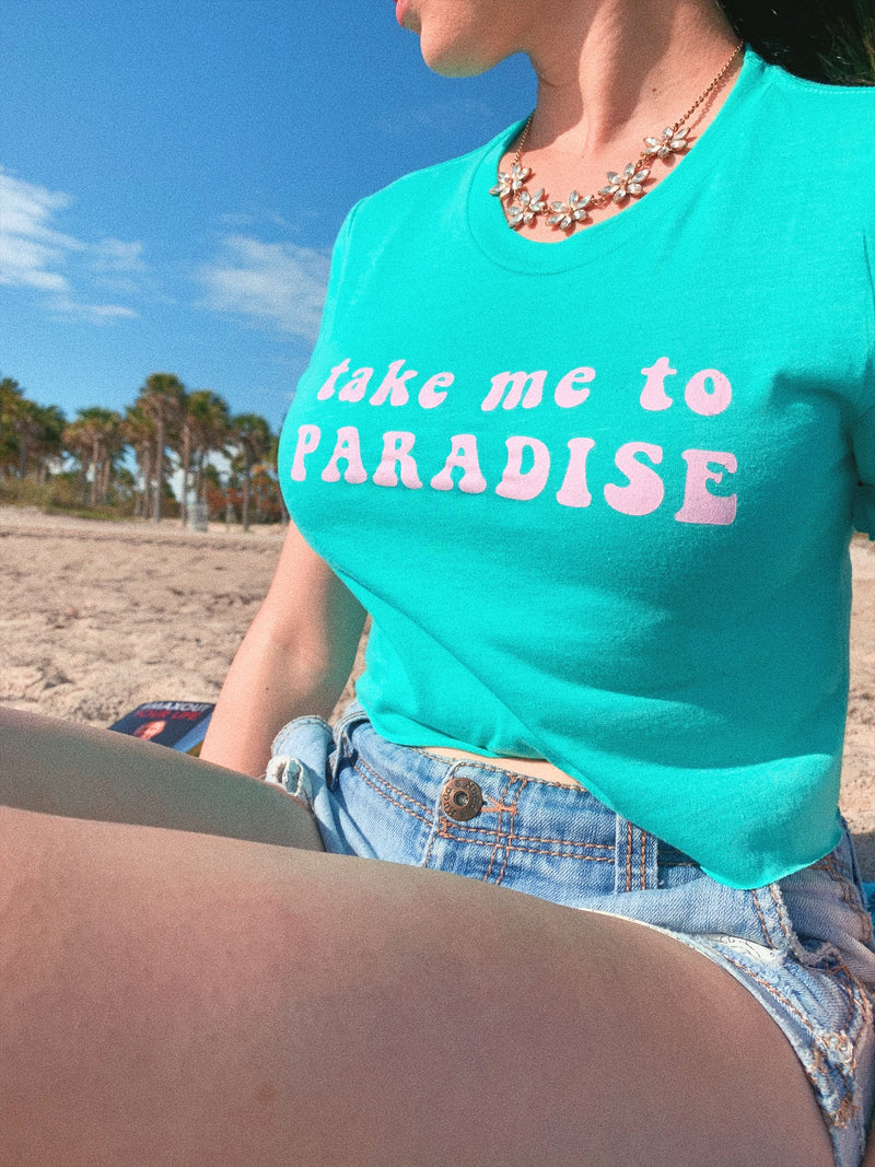 Take Me To Paradise: The perfect beach crop top for any beach lover who loves the ocean. Great travel shirt for your next vacation!