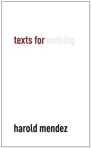 Texts For Nothing