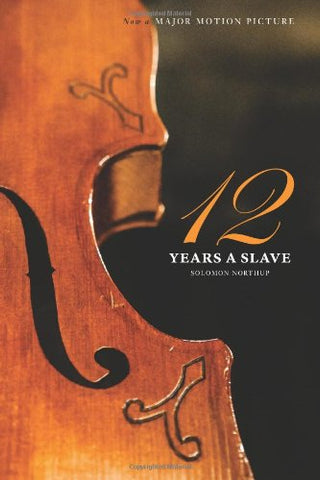 12 Years A Slave: 100 Copy Limited Edition (Illustrated Hardcover With Jacket) Now A Major Movie (Engage Books)