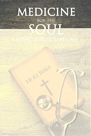 Medicine For The Soul: 9 Miracle Prescriptions