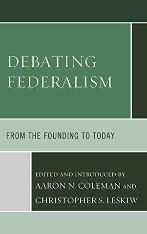 Debating Federalism: From The Founding To Today