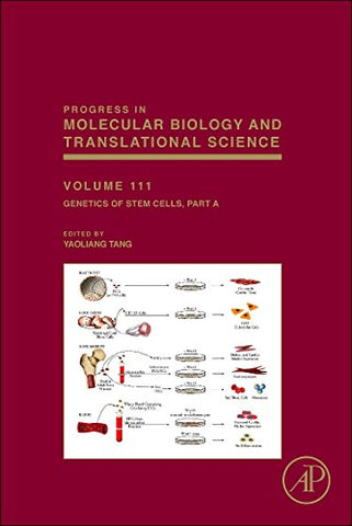 Genetics Of Stem Cells, Volume 111: Part A (Progress In Molecular Biology And Translational Science)