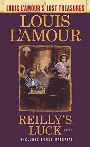 Reilly'S Luck (Louis L'Amour'S Lost Treasures): A Novel