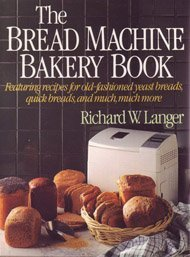 The Bread Machine Bakery Book