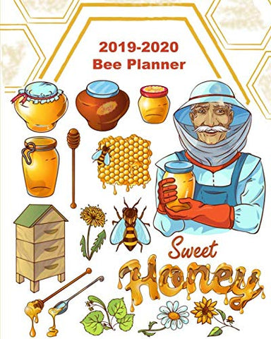 Bee Planner 2019 - 2020: Daily, Weekly And Monthly Planner | Bee 2019-2020 Planner | Calendar And Organizer | 2019  2020 Two Year Planner | 24 Month ... X 10 Sized, 263 Pages | Cover With Beekeeper