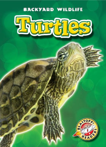 Turtles (Blastoff! Readers: Backyard Wildlife) (Blastoff Readers. Level 1)
