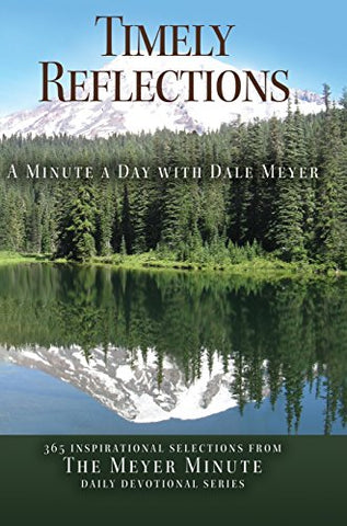 Timely Reflections: A Minute A Day With Dale Meyer
